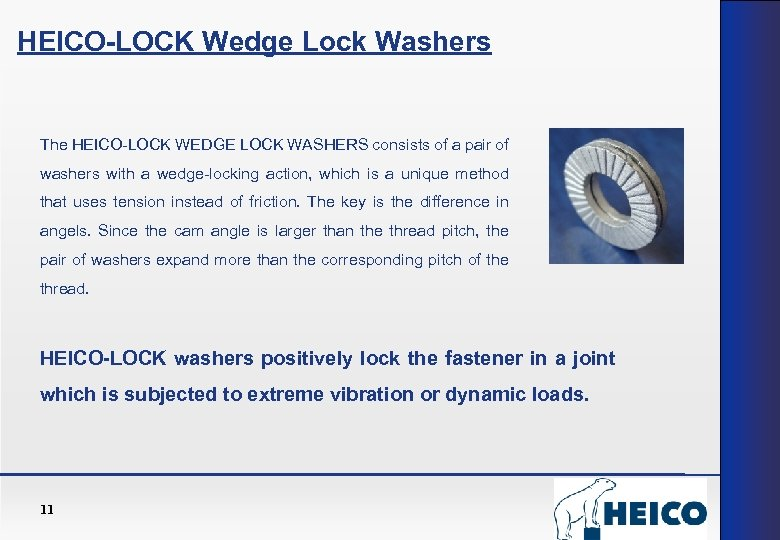 HEICO-LOCK Wedge Lock Washers The HEICO-LOCK WEDGE LOCK WASHERS consists of a pair of