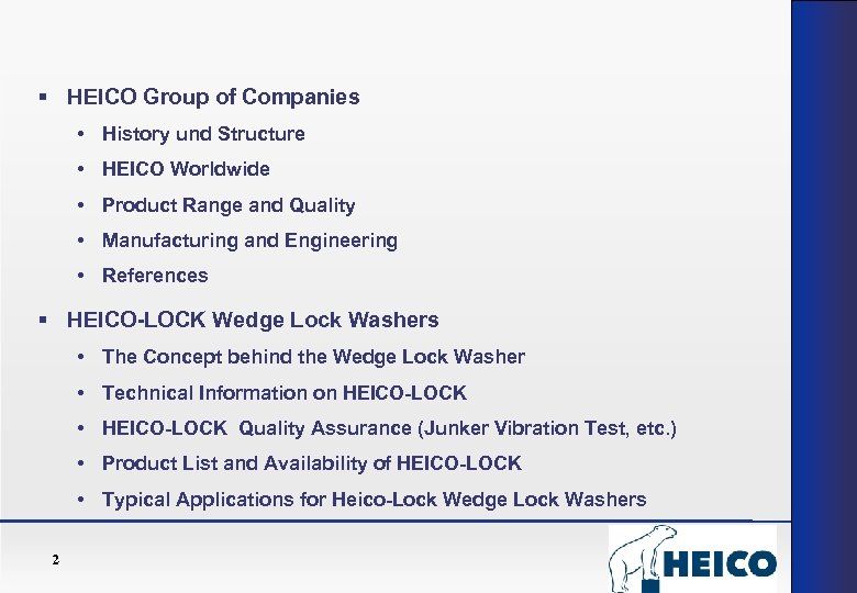 § HEICO Group of Companies • History und Structure • HEICO Worldwide • Product