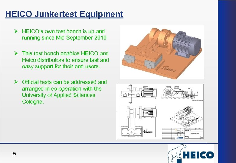 HEICO Junkertest Equipment Ø HEICO's own test bench is up and running since Mid