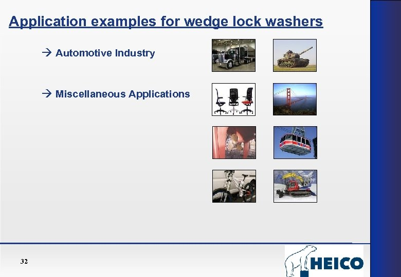 Application examples for wedge lock washers Automotive Industry Miscellaneous Applications 32