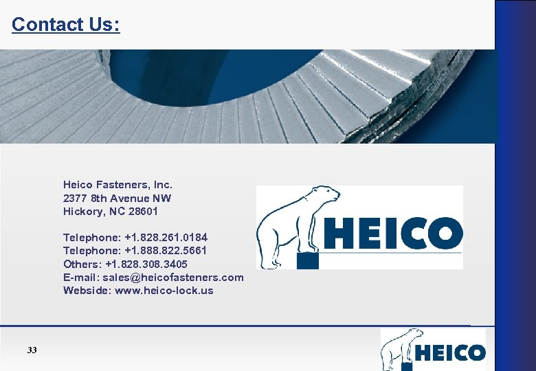 Contact Us: Heico Fasteners, Inc. 2377 8 th Avenue NW Hickory, NC 28601 Telephone: