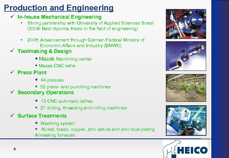 Production and Engineering ü In-house Mechanical Engineering • Strong partnership with University of Applied
