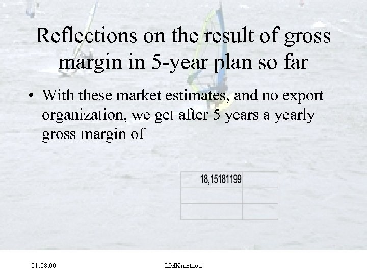 Reflections on the result of gross margin in 5 -year plan so far •