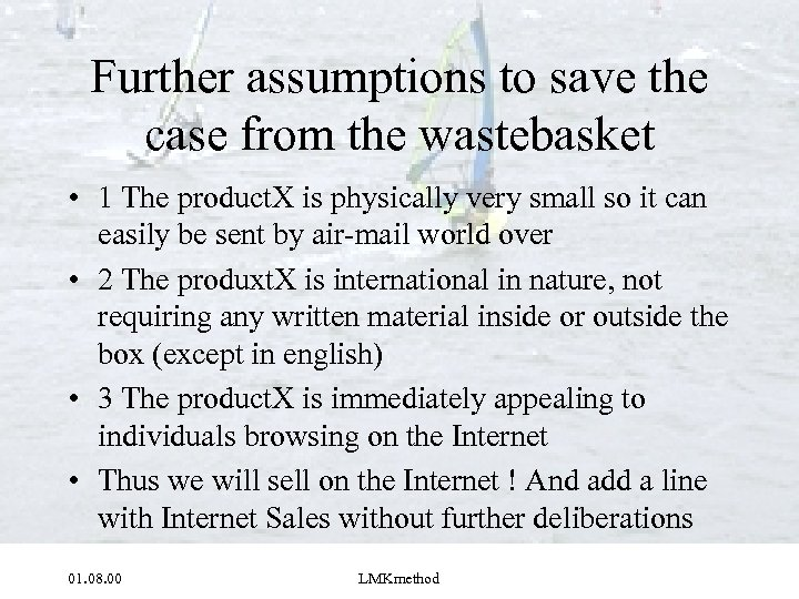 Further assumptions to save the case from the wastebasket • 1 The product. X