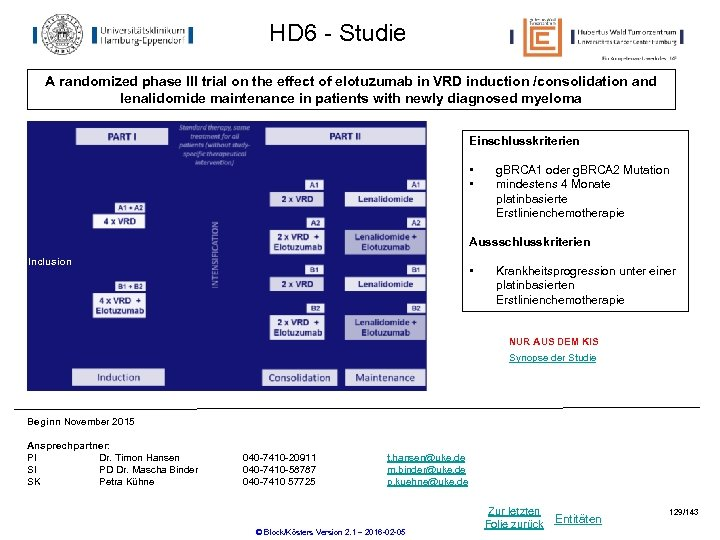 HD 6 - Studie A randomized phase III trial on the effect of elotuzumab