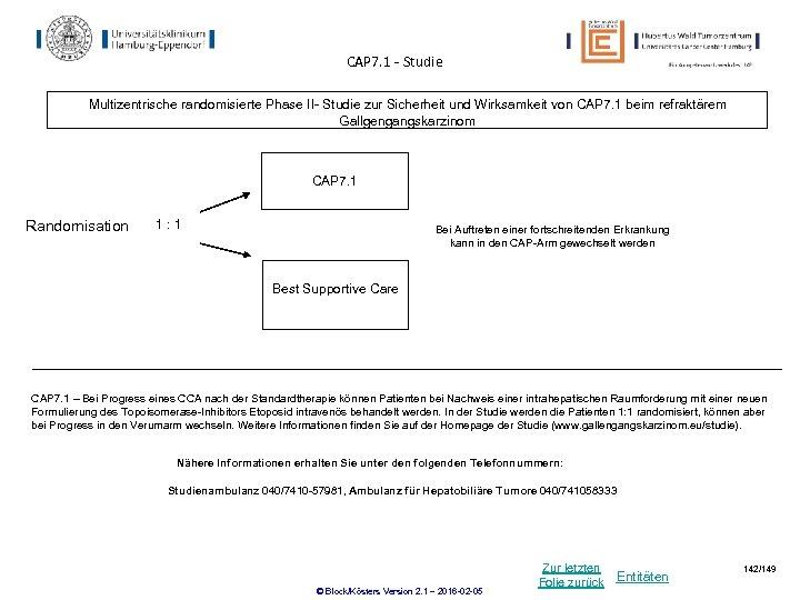 CAP 7. 1 - Studie Multizentrische randomisierte Phase II- Studie zur Sicherheit und Wirksamkeit