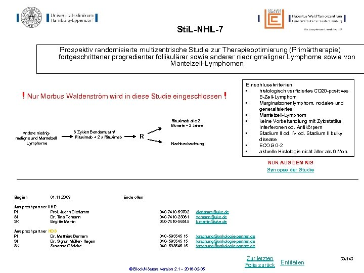 Sti. L-NHL-7 Prospektiv randomisierte multizentrische Studie zur Therapieoptimierung (Primärtherapie) fortgeschrittener progredienter follikulärer sowie anderer