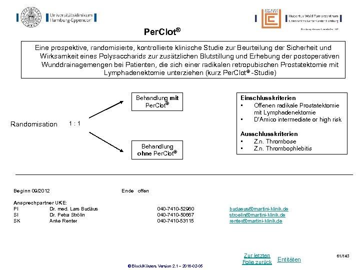 Per. Clot® Eine prospektive, randomisierte, kontrollierte klinische Studie zur Beurteilung der Sicherheit und Wirksamkeit