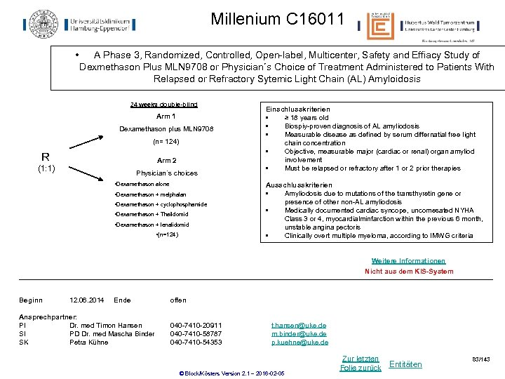 Millenium C 16011 • A Phase 3, Randomized, Controlled, Open-label, Multicenter, Safety and Effiacy