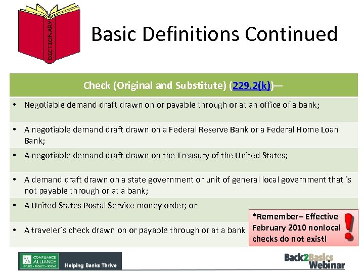 Basic Definitions Continued Check (Original and Substitute) (229. 2(k))— • Negotiable demand draft drawn