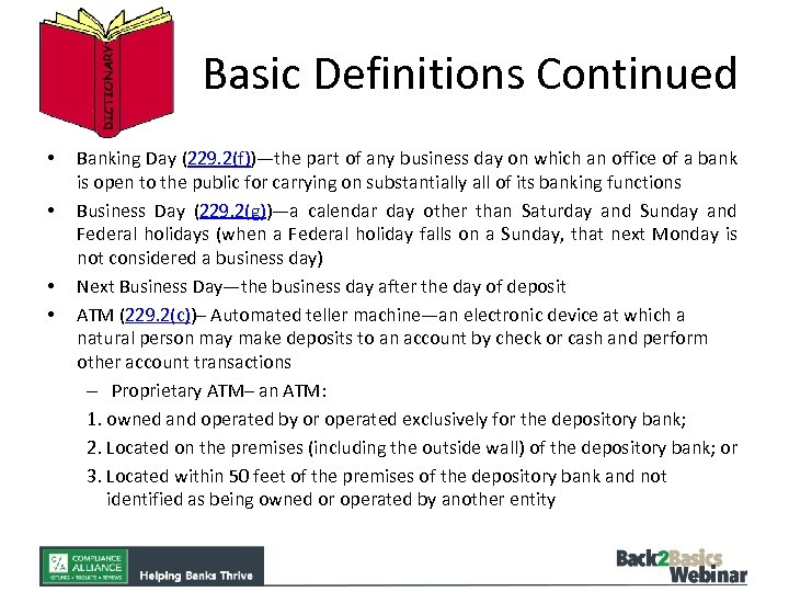 Basic Definitions Continued • • Banking Day (229. 2(f))—the part of any business day