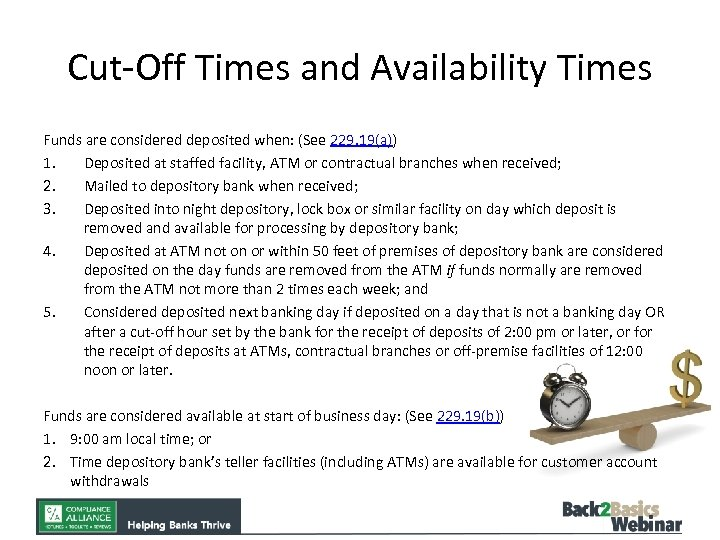 Cut-Off Times and Availability Times Funds are considered deposited when: (See 229. 19(a)) 1.