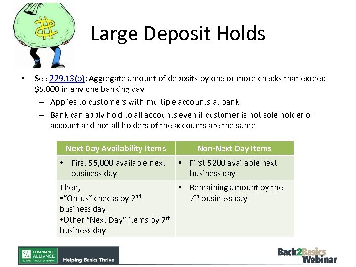 Large Deposit Holds • See 229. 13(b): Aggregate amount of deposits by one or