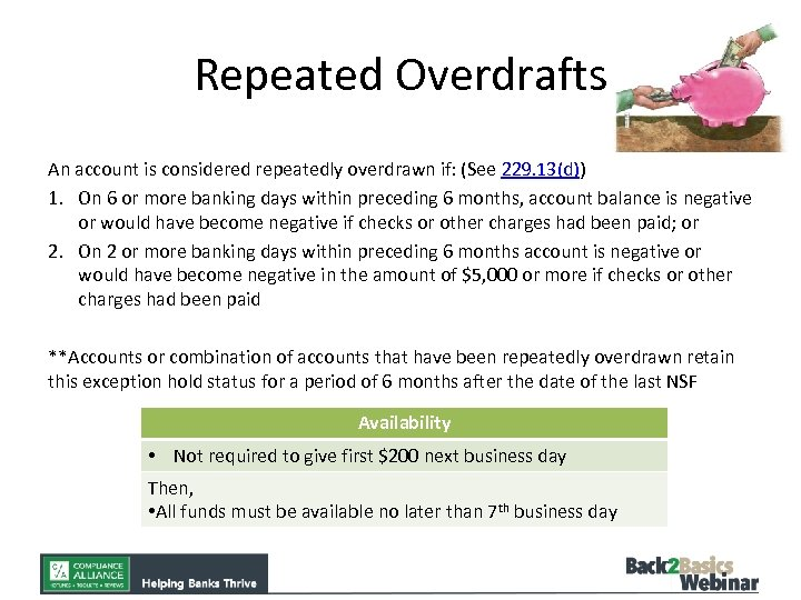 Repeated Overdrafts An account is considered repeatedly overdrawn if: (See 229. 13(d)) 1. On