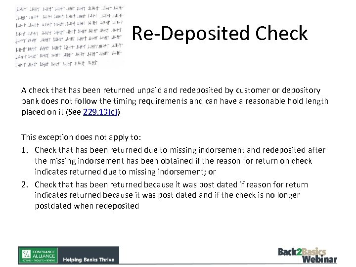 Re-Deposited Check A check that has been returned unpaid and redeposited by customer or
