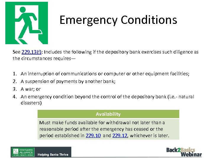 Emergency Conditions See 229. 13(f): Includes the following if the depository bank exercises such