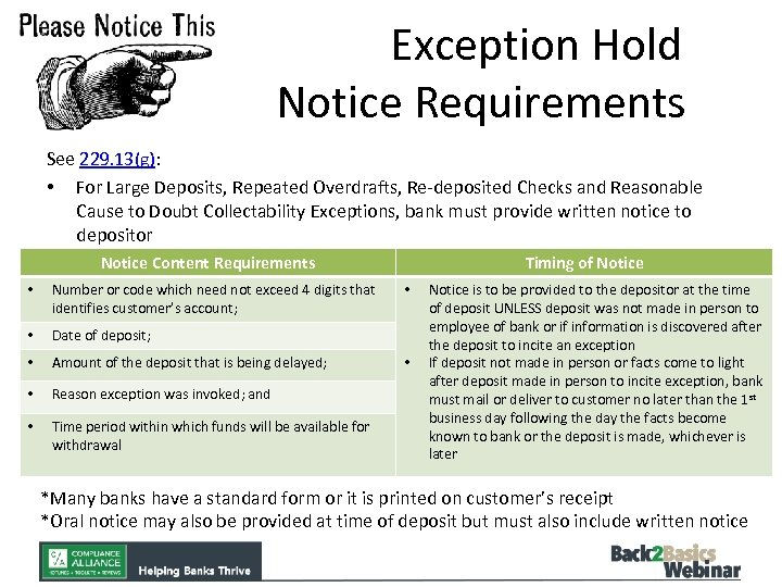 Exception Hold Notice Requirements See 229. 13(g): • For Large Deposits, Repeated Overdrafts, Re-deposited
