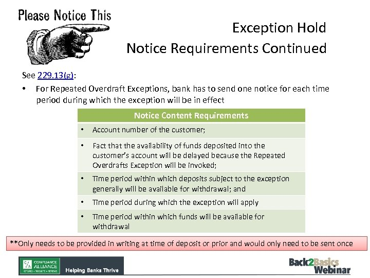 Exception Hold Notice Requirements Continued See 229. 13(g): • For Repeated Overdraft Exceptions, bank