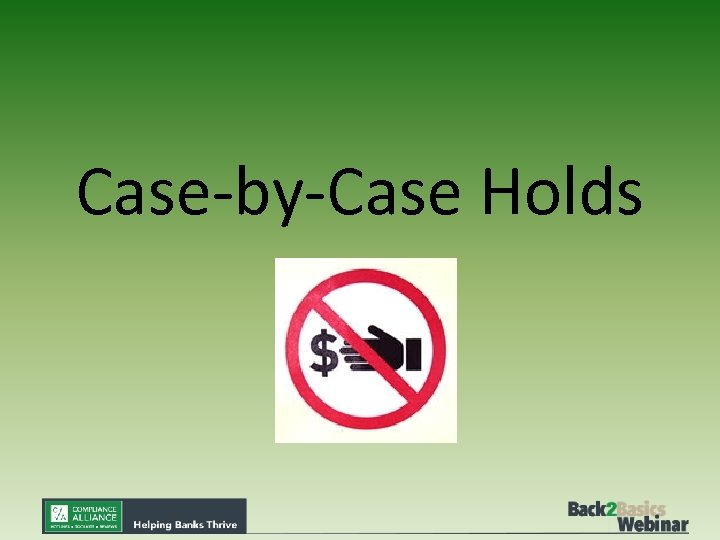 Case-by-Case Holds