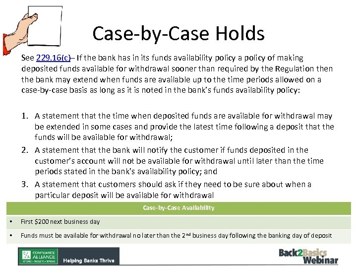 Case-by-Case Holds See 229. 16(c)– If the bank has in its funds availability policy