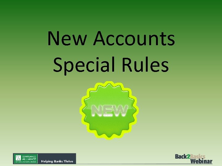 New Accounts Special Rules