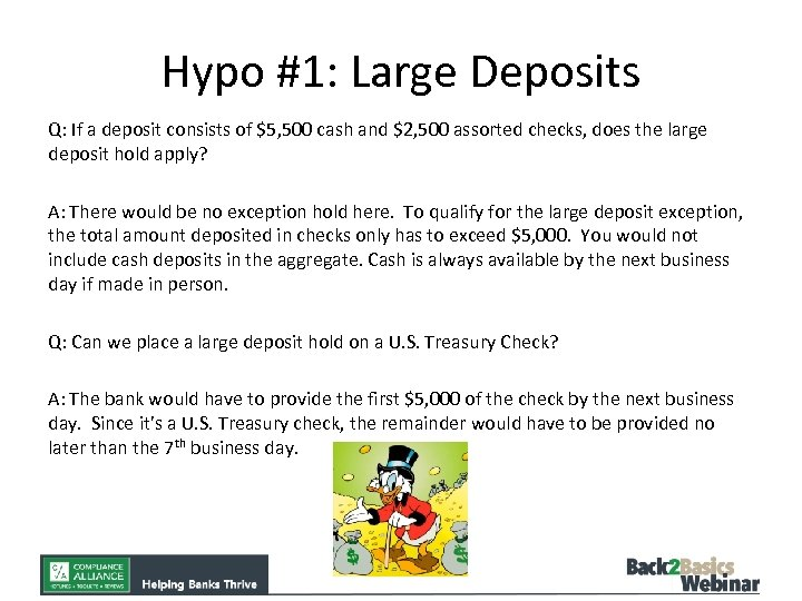 Hypo #1: Large Deposits Q: If a deposit consists of $5, 500 cash and