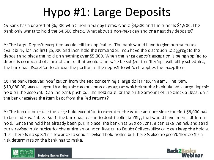 Hypo #1: Large Deposits Q: Bank has a deposit of $6, 000 with 2