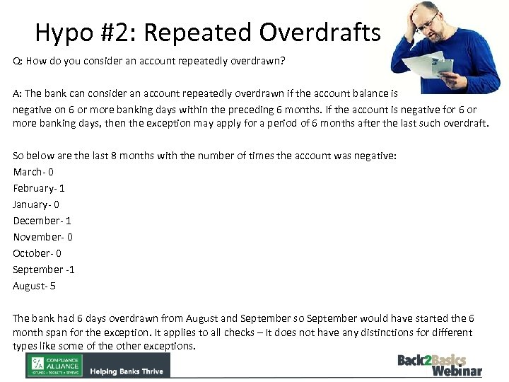 Hypo #2: Repeated Overdrafts Q: How do you consider an account repeatedly overdrawn? A: