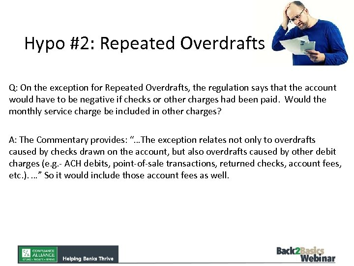 Hypo #2: Repeated Overdrafts Q: On the exception for Repeated Overdrafts, the regulation says