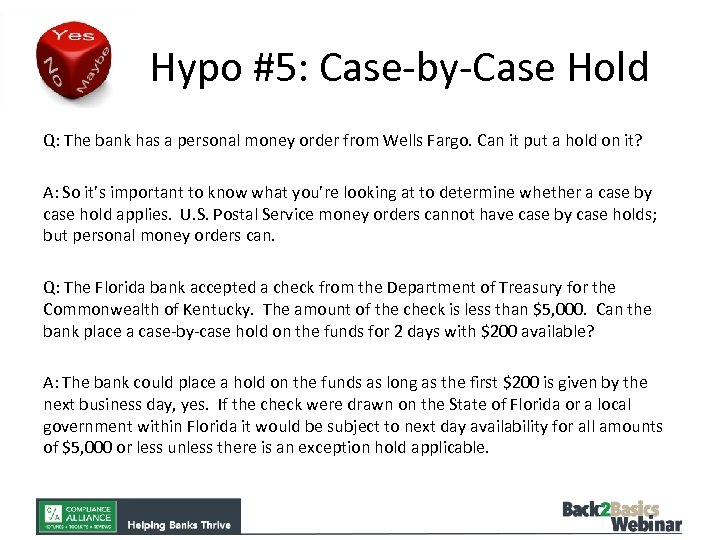 Hypo #5: Case-by-Case Hold Q: The bank has a personal money order from Wells