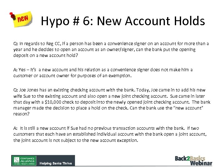 Hypo # 6: New Account Holds Q: In regards to Reg CC, if a