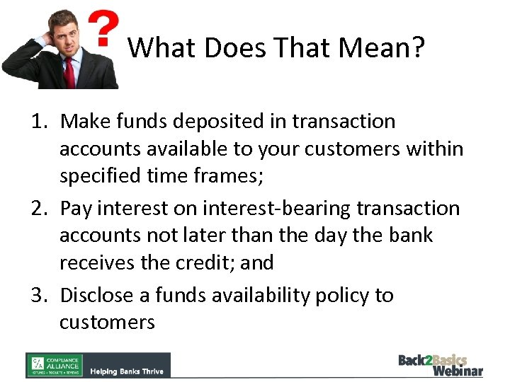 What Does That Mean? 1. Make funds deposited in transaction accounts available to your