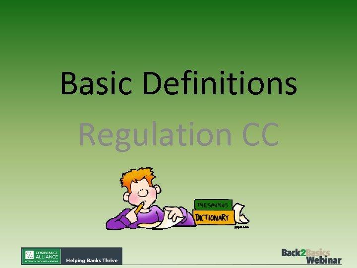 Basic Definitions Regulation CC