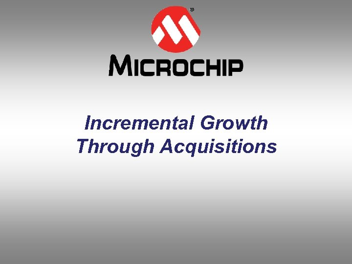 Incremental Growth Through Acquisitions 28