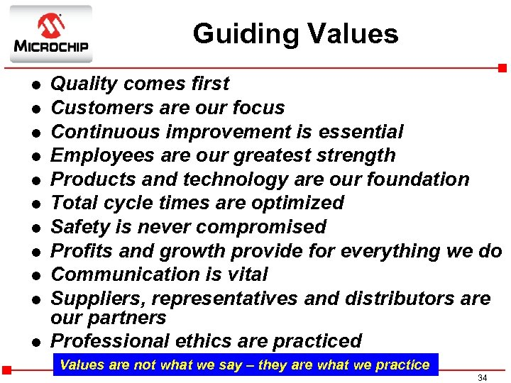 Guiding Values l l l Quality comes first Customers are our focus Continuous improvement