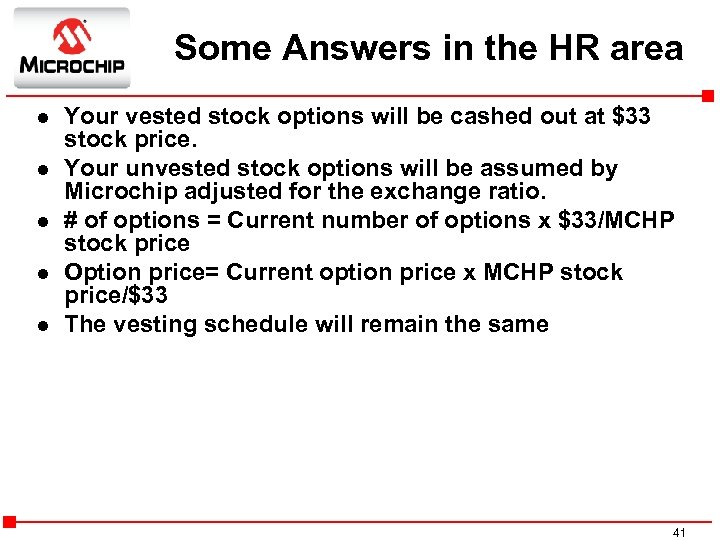 Some Answers in the HR area l l l Your vested stock options will