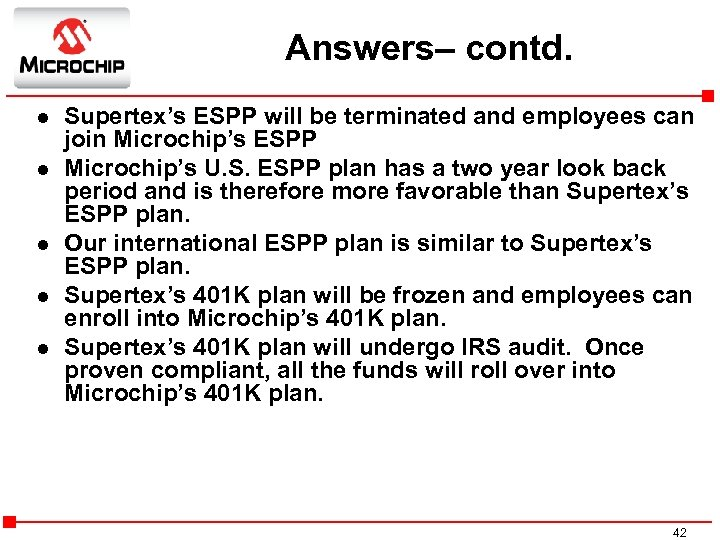 Answers– contd. l l l Supertex's ESPP will be terminated and employees can join