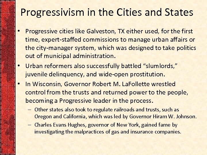 Progressivism in the Cities and States • Progressive cities like Galveston, TX either used,
