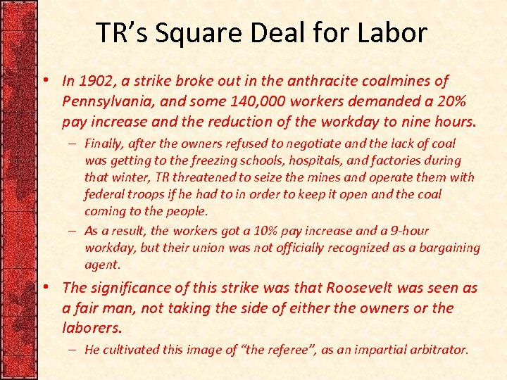TR's Square Deal for Labor • In 1902, a strike broke out in the