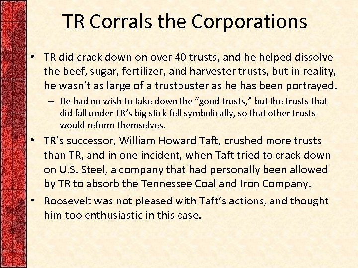 TR Corrals the Corporations • TR did crack down on over 40 trusts, and