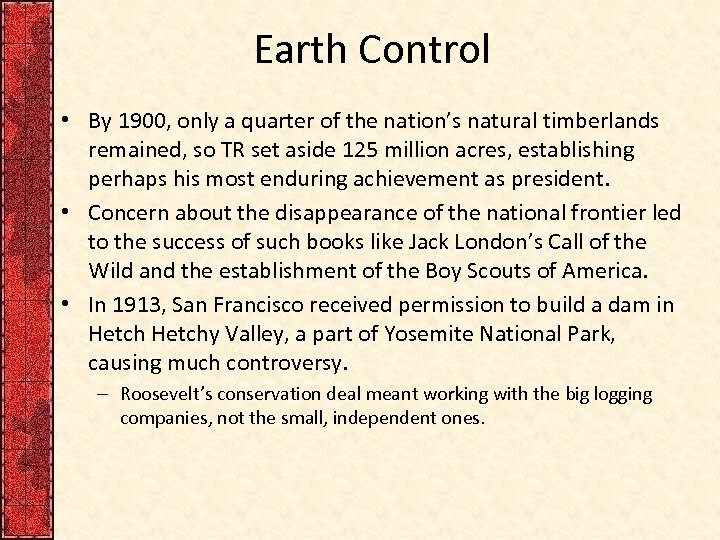 Earth Control • By 1900, only a quarter of the nation's natural timberlands remained,