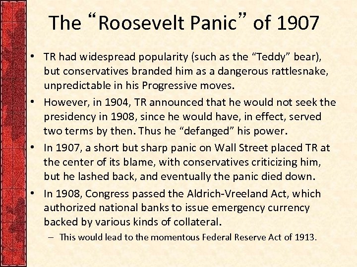 """The """"Roosevelt Panic"""" of 1907 • TR had widespread popularity (such as the """"Teddy"""""""