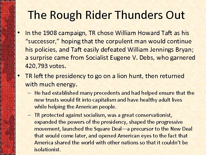 The Rough Rider Thunders Out • In the 1908 campaign, TR chose William Howard