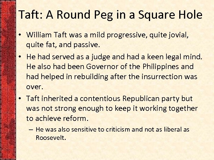 Taft: A Round Peg in a Square Hole • William Taft was a mild