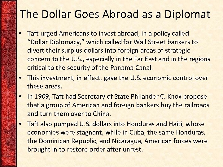 The Dollar Goes Abroad as a Diplomat • Taft urged Americans to invest abroad,