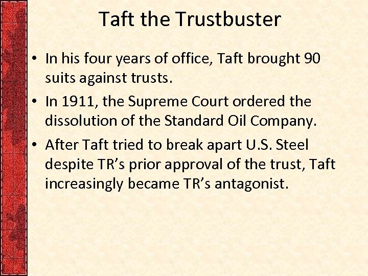 Taft the Trustbuster • In his four years of office, Taft brought 90 suits