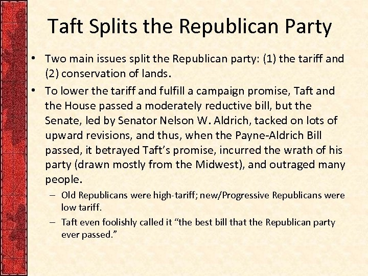 Taft Splits the Republican Party • Two main issues split the Republican party: (1)