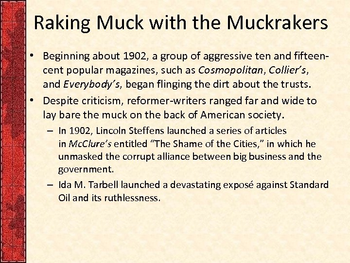 Raking Muck with the Muckrakers • Beginning about 1902, a group of aggressive ten