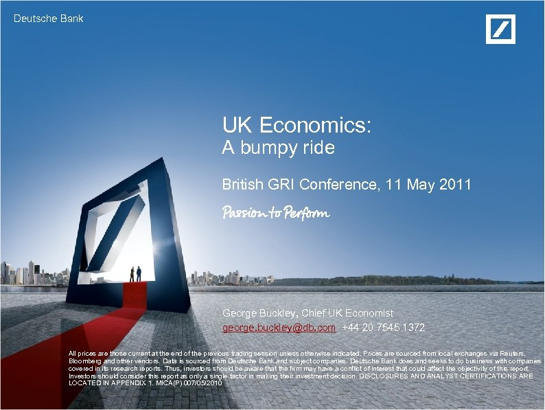 Deutsche Bank UK Economics: A bumpy ride British GRI Conference, 11 May 2011 George