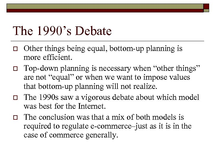 The 1990's Debate o o Other things being equal, bottom-up planning is more efficient.
